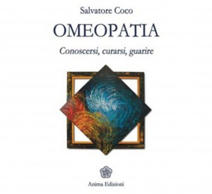 Omeopatia: conoscersi, curarsi, guarire