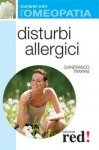 Disturbi allergici - Curarsi con l'Omeopatia  Gianfranco Trapani   Red Edizioni