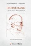 Hahnemann. Vita del padre dell'Omeopatia  Riccardo De Torrebruna Luigi Turinese