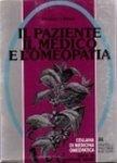 Il Paziente il Medico e l'Omeopatia  Francesco Eugenio Negro   Palombi Editore