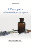 L'Omeopatia nella cura delle piccole urgenze  Annalisa Motelli   Salus Infirmorum