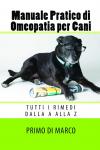 Manuale Pratico di Omeopatia per Cani  Primo Di Marco   youcanprint