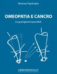 Omeopatia e Cancro. La guarigione è possibile (Copertina rovinata)  Dietmar Kramer   Salus Infirmorum