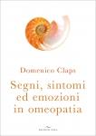 Segni, sintomi ed emozioni in Omeopatia  Domenico Claps   Edizioni Enea