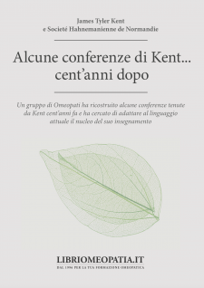 Alcune conferenze di Kent... cent'anni dopo  James Tyler Kent Societé Hahnemanienne de Normandie  Salus Infirmorum
