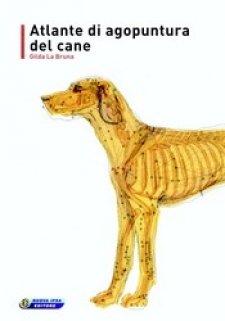 Atlante di agopuntura del cane  Gilda La Bruna   Nuova Ipsa Editore