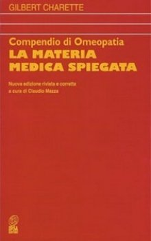 Compendio di Omeopatia. La Materia Medica Spiegata  Gilbert Charette   Nuova Ipsa Editore