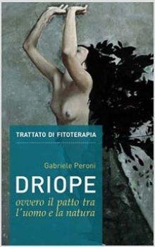 Driope, ovvero il patto tra l'Uomo e la Natura  Gabriele Peroni   Nuova Ipsa Editore