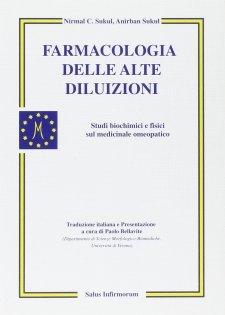 Farmacologia delle alte diluizioni (Copertina rovinata)  Nirmal Chandra Sukul Anirban Sukul  Salus Infirmorum