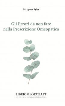 Gli Errori da non fare nella Prescrizione Omeopatica  Margaret Tyler   Salus Infirmorum