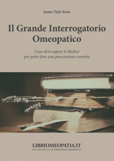 Il Grande Interrogatorio Omeopatico  James Tyler Kent   Salus Infirmorum