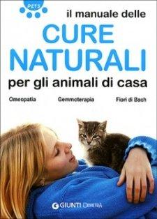 Il manuale delle Cure Naturali per gli animali di casa  Andrea Martini Fabio Nocentini  Giunti Demetra
