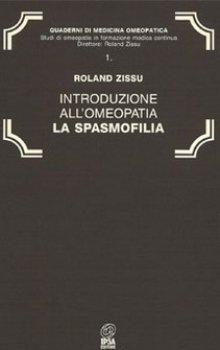 Introduzione all'Omeopatia: La Spasmofilia  Roland Zissu   Nuova Ipsa Editore