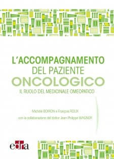 L'accompagnamento del paziente oncologico  Michele Boiron Francois Roux Jean-Philippe Wagner Edra