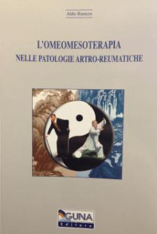 L'Omeomesoterapia nelle patologie artro-reumatiche  Aldo Ruocco   Guna Editore