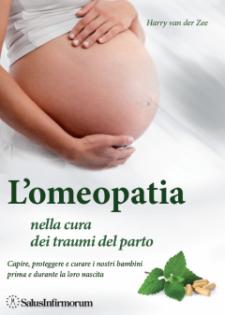 L'Omeopatia nella cura dei traumi del parto (Copertina rovinata)  Harry Van Der Zee   Salus Infirmorum