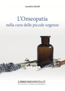 L'Omeopatia nella cura delle piccole urgenze (Copertina rovinata)  Annalisa Motelli   Salus Infirmorum