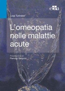 L'Omeopatia nelle Malattie Acute  Luigi Turinese   Edra