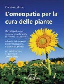 L'Omeopatia per la Cura delle Piante  Christiane Maute   Narayana Verlag