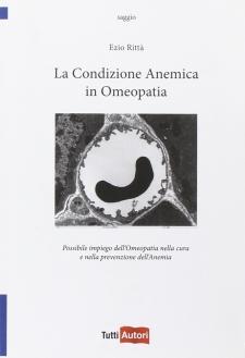 La condizione anemica in omeopatia  Ezio Rittà   Lampi di Stampa