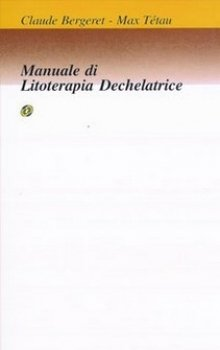 Manuale di Litoterapia Dechelatrice  Claude Bergeret Max Tétau  Nuova Ipsa Editore