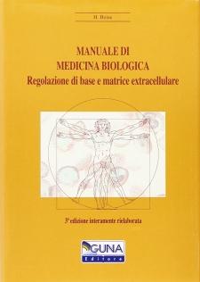 Manuale di Medicina Biologica  Hartmut Heine   Guna Editore