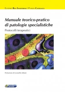 Manuale teorico-pratico di patologie specialistiche  Patrizia Castellacci Eugenio Riva Sanseverino  Nuova Ipsa Editore