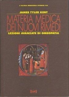 Materia Medica dei nuovi rimedi  James Tyler Kent   Red Edizioni