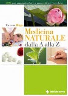 Medicina Naturale dalla A alla Z  Bruno Brigo   Tecniche Nuove