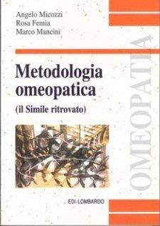 Metodologia Omeopatica  Angelo Micozzi Rosa Femia Marco Mancini Edi-Lombardo
