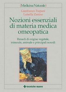 Nozioni Essenziali di Materia Medica Omeopatica  Gianfranco Trapani Luisella Zanino  Tecniche Nuove