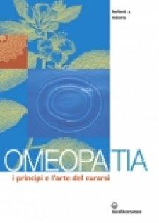 Omeopatia: I principi e l'arte del curarsi  Herbert A. Roberts   Edizioni Mediterranee