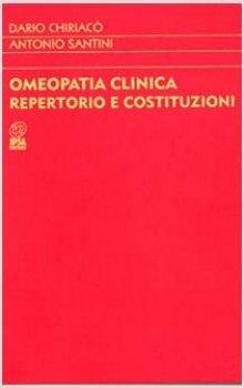 Omeopatia clinica - repertorio e costituzioni  Dario Chiriacò Antonio Santini  Nuova Ipsa Editore