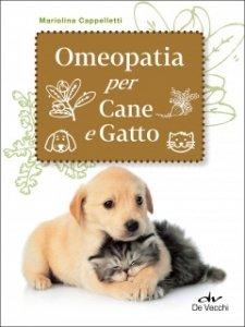 Omeopatia per cane e gatto  Mariolina Cappelletti   De Vecchi Editore