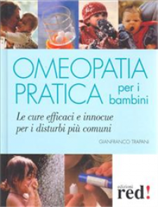 Omeopatia pratica per i bambini  Gianfranco Trapani   Red Edizioni