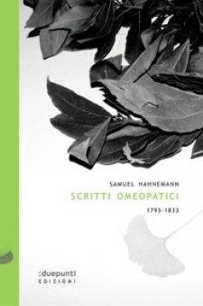 Scritti omeopatici 1795-1833  Samuel Hahnemann   Duepunti edizioni