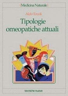 Tipologie Omeopatiche Attuali  Aldo Ercoli   Tecniche Nuove