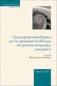 Una proposta metodologica per la valutazione di efficacia del percorso terapeutico omeopatico  Maria Francesca Romano   Edizioni ETS